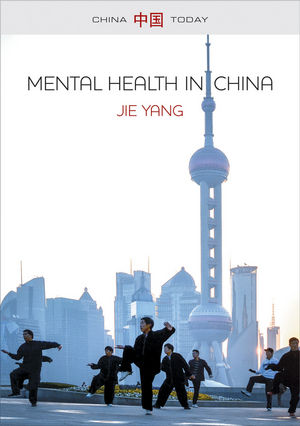 Mental Health in China: Change, Tradition, and Therapeutic Governance