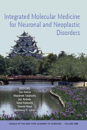 Integrated Molecular Medicine for Neuronal and Neoplastic Disorders, Volume 1086
