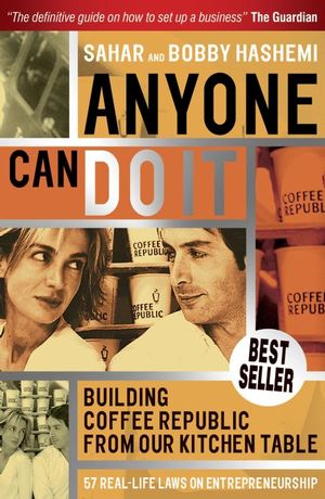 Anyone Can Do It: Building Coffee Republic from Our Kitchen Table 57 - Real Life Laws on Entrepreneurship (1841127655) cover image