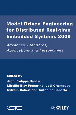 Model Driven Engineering for Distributed Real-Time Embedded Systems 2009: Advances, Standards, Applications and Perspectives (1848211155) cover image
