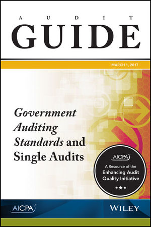 Audit Guide: Government Auditing Standards and Single Audits 2017