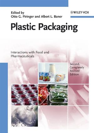 Plastic Packaging: Interactions with Food and Pharmaceuticals, 2nd, Completely Revised Edition