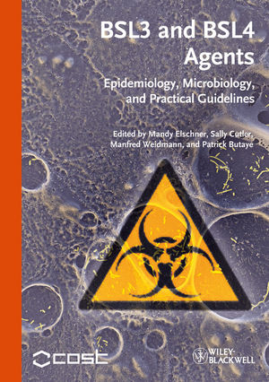 BSL3 and BSL4 Agents: Epidemiology, Microbiology and Practical Guidelines (3527317155) cover image