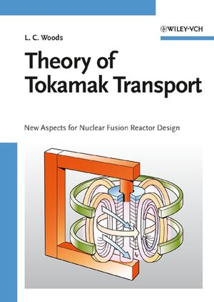 Theory of Tokamak Transport: New Aspects for Nuclear Fusion Reactor Design (3527406255) cover image