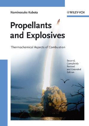 Propellants and Explosives: Thermochemical Aspects of Combustion, 2nd, Completely Revised and Extended Edition (3527609555) cover image