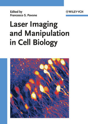 Laser Imaging and Manipulation in Cell Biology (3527632255) cover image