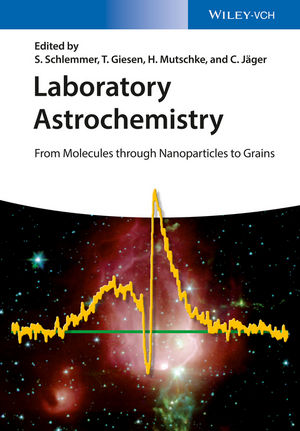 Laboratory Astrochemistry: From Molecules through Nanoparticles to Grains (3527653155) cover image