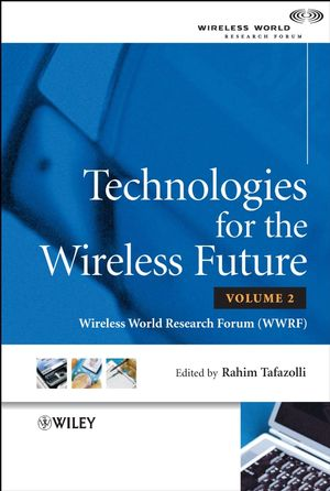 Technologies for the Wireless Future: Wireless World Research Forum (WWRF), Volume 2