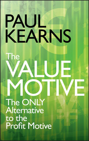 The Value Motive: The Only Alternative to the Profit Motive (0470057556) cover image