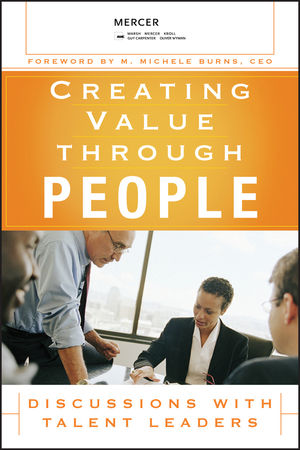 Creating Value Through People: Discussions with Talent Leaders
