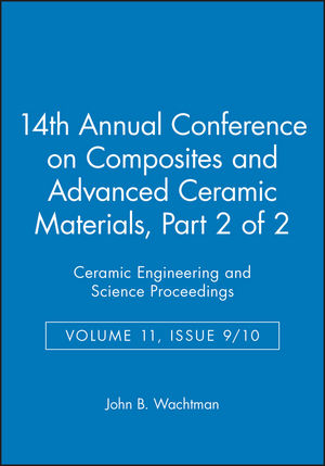 14th Annual Conference on Composites and Advanced Ceramic Materials, Part 2 of 2, Volume 11, Issue 9/10