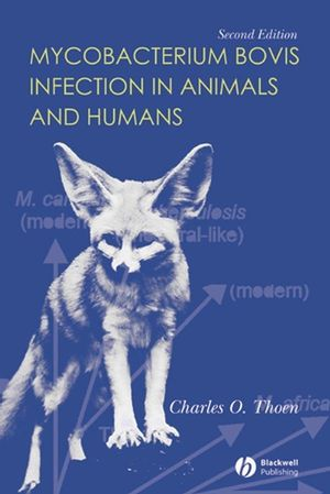 Mycobacterium bovis Infection in Animals and Humans, 2nd Edition (0470344156) cover image