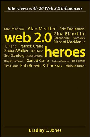Web 2.0 Heroes: Interviews with 20 Web 2.0 Influencers