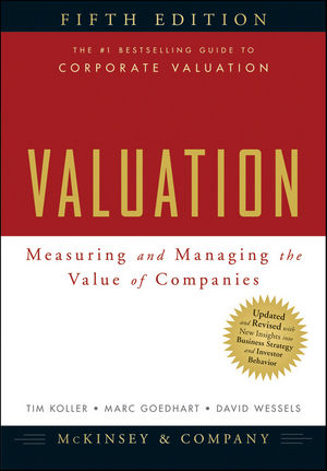 Valuation: Measuring and Managing the Value of Companies, 5th Edition (0470424656) cover image