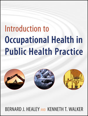 Introduction to Occupational Health in Public Health Practice (0470504056) cover image