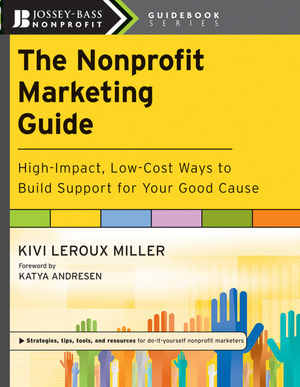 The Nonprofit Marketing Guide: High-Impact, Low-Cost Ways to Build Support for Your Good Cause (0470619856) cover image