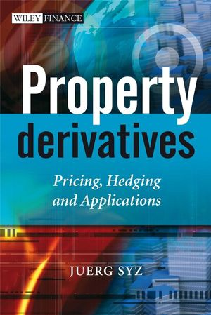 Property Derivatives: Pricing, Hedging and Applications
