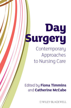 Day Surgery: Contemporary Approaches to Nursing Care (0470744456) cover image