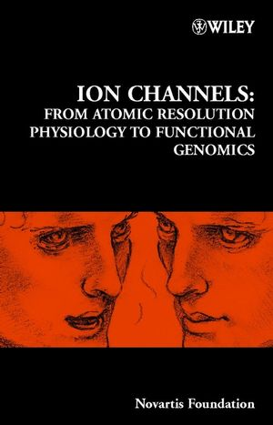 Ion Channels: From Atomic Resolution Physiology to Functional Genomics, Number 245 (0470843756) cover image