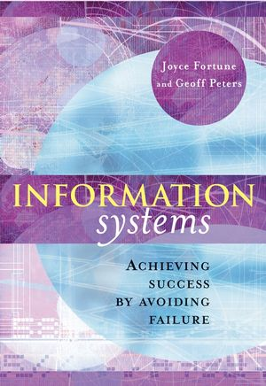 Information Systems: Achieving Success by Avoiding Failure
