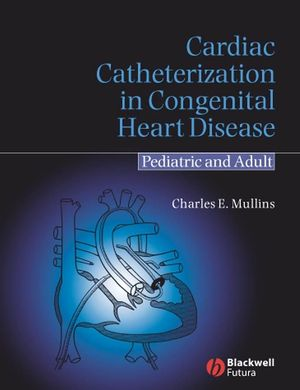Cardiac Catheterization in Congenital Heart Disease: Pediatric and Adult (0470986956) cover image