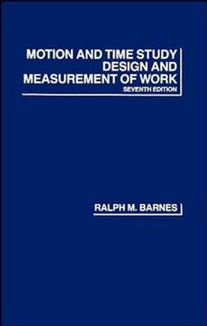 Motion and Time Study: Design and Measurement of Work, 7th Edition (0471059056) cover image