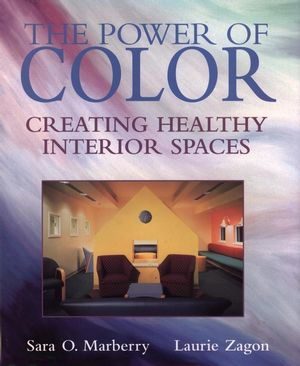The Power of Color: Creating Healthy Interior Spaces (0471076856) cover image
