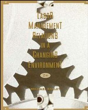 Labor-Management Relations in a Changing Environment, 2nd Edition