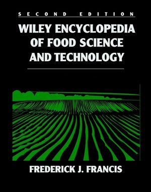 Wiley Encyclopedia Of Food Science And Technology 4 Volume Set 2nd