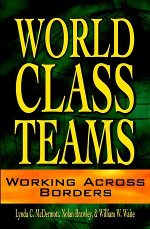 World-Class Teams: Working Across Borders