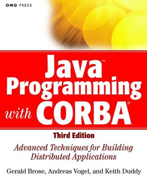 Java Programming with CORBA: Advanced Techniques for Building Distributed Applications, 3rd Edition