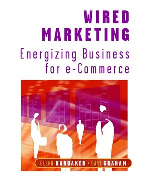 Wired Marketing: Energizing Business for e-Commerce (0471496456) cover image