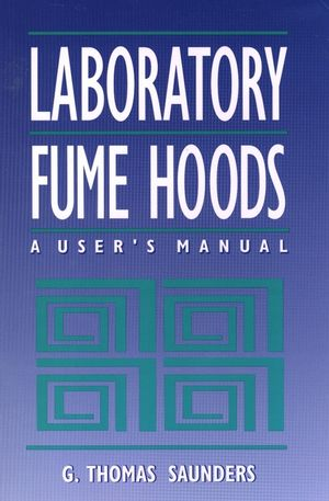 Laboratory Fume Hoods: A User's Manual