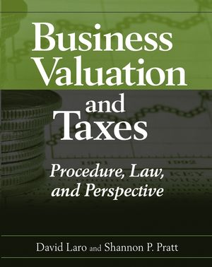 Business Valuation and Taxes: Procedure, Law, and Perspective
