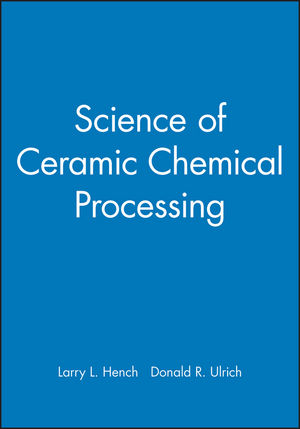 Science of Ceramic Chemical Processing