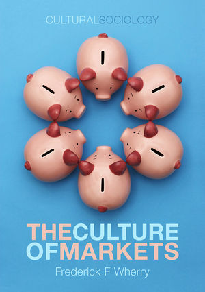 The Culture of Markets (0745647456) cover image