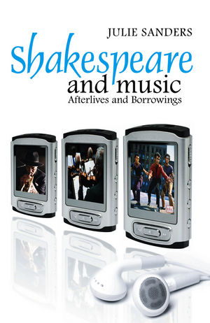 Shakespeare and Music: Afterlives and Borrowings (0745657656) cover image