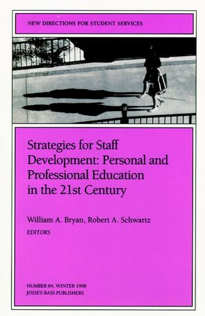 Strategies for Staff Development: Personal and Professional Education in the 21st Century: New Directions for Student Services, Number 84 (0787944556) cover image