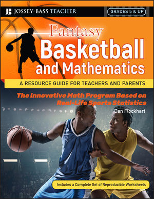Fantasy Basketball and Mathematics: A Resource Guide for Teachers and Parents, Grades 5 and Up