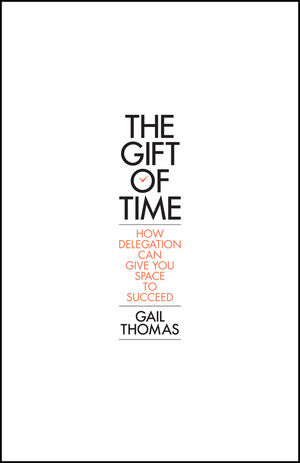 The Gift of Time: How Delegation Can Give you Space to Succeed