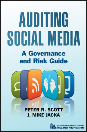 Auditing Social Media: A Governance and Risk Guide (1118061756) cover image