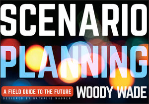 Scenario Planning: A Field Guide to the Future (1118170156) cover image