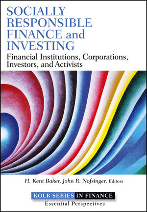 Socially Responsible Finance and Investing: Financial Institutions, Corporations, Investors, and Activists (1118223756) cover image