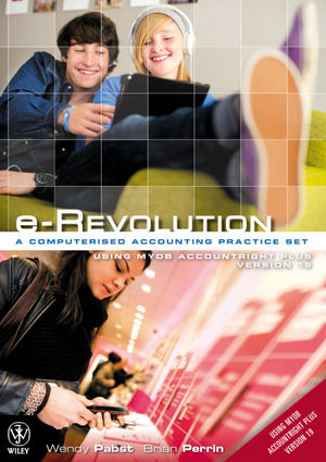e-Revolution - A Computerised Accounting Practice Set Using MYOB Version 19