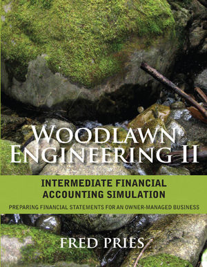 Woodlawn Engineering II: Intermediate Financial Accounting Simulation:  Preparing Financial Statements for an Owner-Managed Business