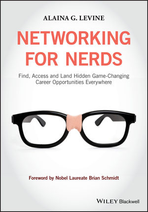 Networking for Nerds: Find, Access and Land Hidden Game-Changing Career Opportunities Everywhere (1118663756) cover image