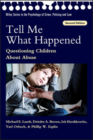 Tell Me What Happened: Questioning Children About Abuse, 2nd Edition