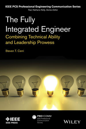 The Fully Integrated Engineer: Combining Technical Ability and Leadership Prowess (1118886356) cover image