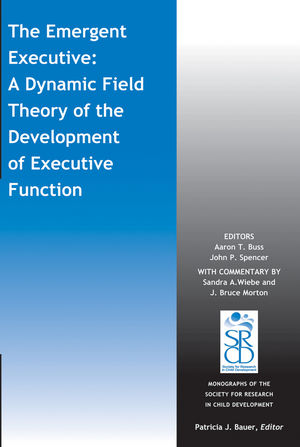 The Emergent Executive: A Dynamic Field Theory of the Development of Executive Function