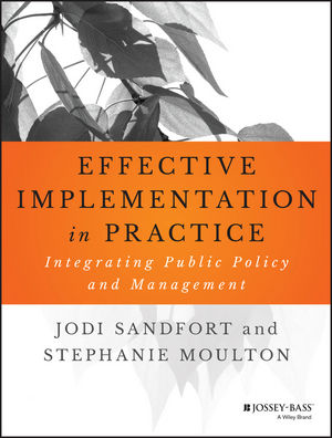Effective Implementation In Practice: Integrating Public Policy and Management (1118986156) cover image